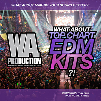 Сэмплы WA Production What About Top Chart EDM Kits