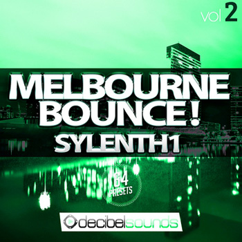 Пресеты Decibel Sounds Melbourne Bounce Vol 2 For Sylenth1