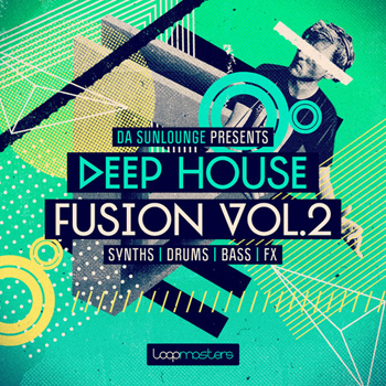 Сэмплы Loopmasters Da Sunlounge Presents Deep House Fusion Vol.2