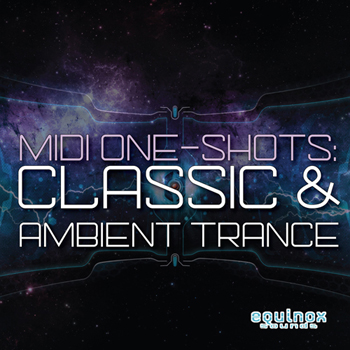 Сэмплы и MIDI файлы - Equinox Sounds MIDI and One-Shots Classic and Ambient Trance
