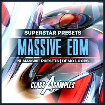 Пресеты Class A Samples EDM Superstar Massive Presets