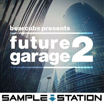 Сэмплы Sample Station Bearcubs Presents Future Garage 2