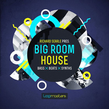 Сэмплы Loopmasters Richard Searle Big Room House