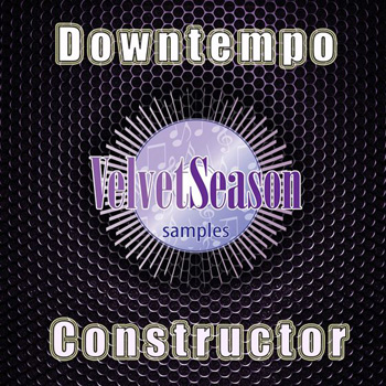 Сэмплы Velvet Season Samples Downtempo Constructor
