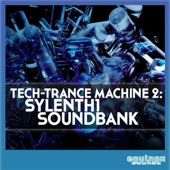 Пресеты Equinox Sounds Tech Trance Machine 2 For Sylenth1