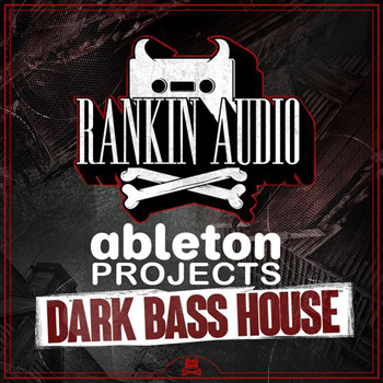 Проекты Rankin Audio Ableton Projects Dark Bass House