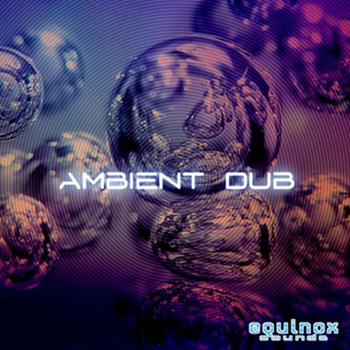 Сэмплы Equinox Sounds Ambient Dub