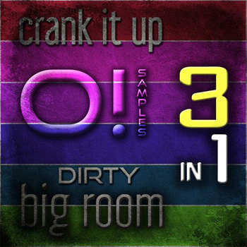 Сэмплы O! Samples O! Crank It Up Dirty Big Room 3-in-1