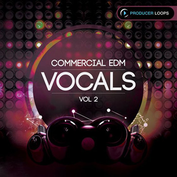 Сэмплы Producer Loops Commercial EDM Vocals Vol.2