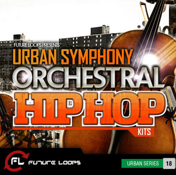 Сэмплы Future Loops Urban Symphony Orchestral Hip Hop Kits