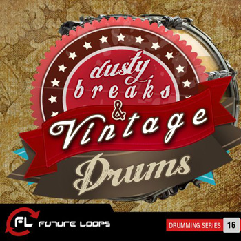 Сэмплы Future Loops Dusty Breaks Vintage Drums