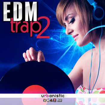Сэмплы Urbanistic EDM Trap Vol.2