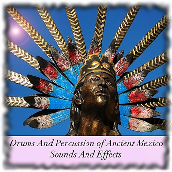 Сэмплы перкуссии - Sounds And Effects Drums and Percussion Of Ancient Mexico