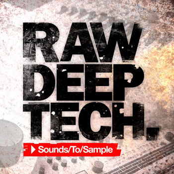 Сэмплы Sounds To Sample Raw Deep Tech
