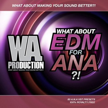 Пресеты WA Production What About EDM For A.N.A