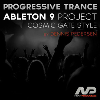 Проект NextProducers Ableton 9 Project Cosmic Gate Style by Dennis Pedersen