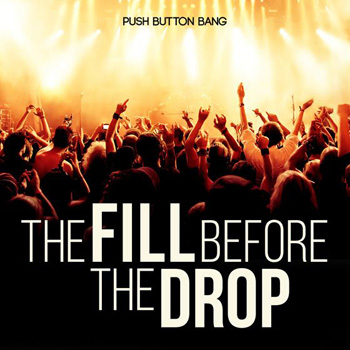 Сэмплы Push Button Bang The Fill Before The Drop