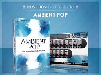 Сэмплы Big Fish Audio Ambient Pop