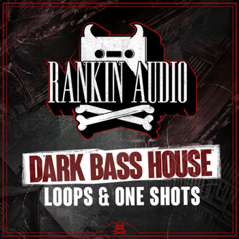 Сэмплы Rankin Audio Dark Bass House Loops and One Shots
