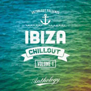 Сэмплы Anthology Ibiza Chillout Vol.1