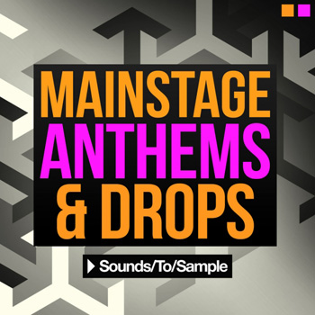 Сэмплы Sounds to Sample Mainstage Anthems and Drops