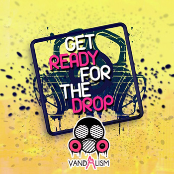 Сэмплы Vandalism Get Ready For The Drop