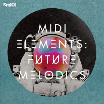 Сэмплы и MIDI - Sample Magic MIDI Elements Future Melodics
