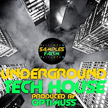Сэмплы Samples Farm Underground Tech House Produced By Optimuss