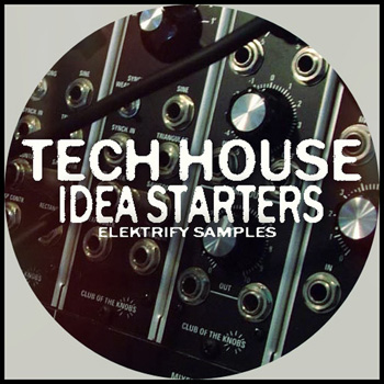 Сэмплы Elektrify Samples Tech House Idea Starters