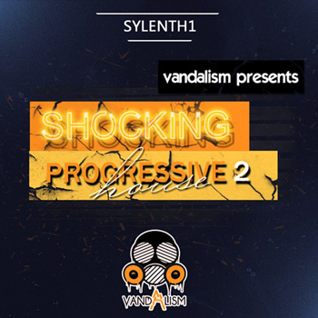 Пресеты Vandalism Shocking Progressive House 2 Sylenth1