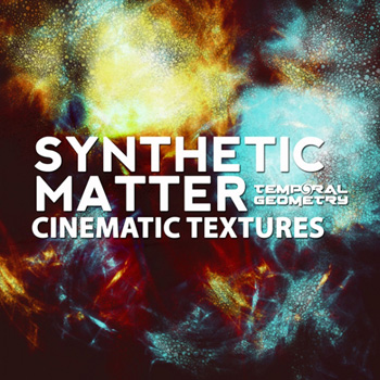 Сэмплы Temporal Geometry Synthetic Matter Cinematic Textures