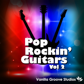 Сэмплы Vanilla Groove Studios Pop Rockin Guitars Vol.2