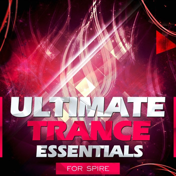 Пресеты Trance Euphoria Ultimate Trance Essentials For Spire