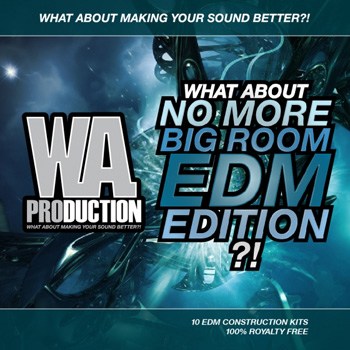 Сэмплы W A Production What About No More Big Room EDM Edition