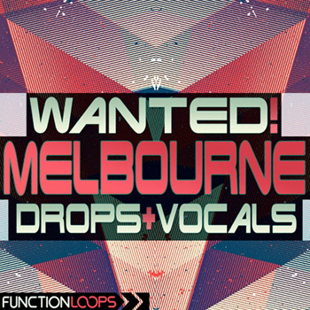 Сэмплы Function Loops WANTED Melbourne Drops and Vocals