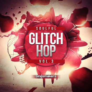 Сэмплы Singomakers Soulful Glitch Hop 3