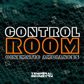Сэмплы Temporal Geometry Control Room Cinematic Ambiences