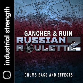 Сэмплы Industrial Strength Samples Gancher and Ruin Russian Roulette Vol.2