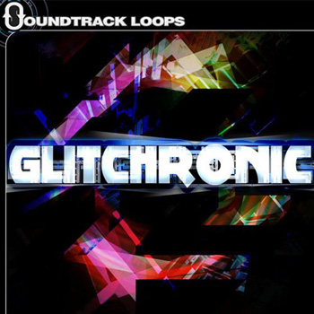 Сэмплы Soundtrack Loops Glitchronic