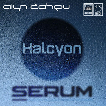 Пресеты Aiyn Zahev Sounds Halcyon For Serum