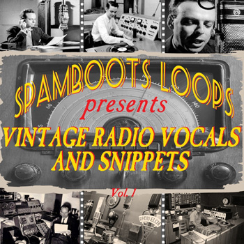 Сэмплы вокала - Spamboots Loops Vintage Radio Vocals and Snippets Vol.1
