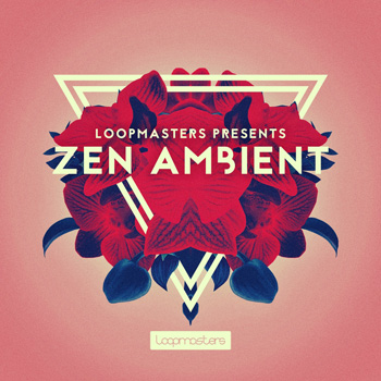 Сэмплы Loopmasters Zen Ambient
