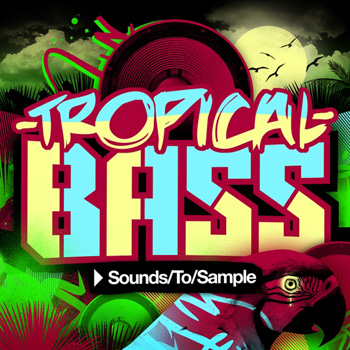 Сэмплы Sounds To Sample Tropical Bass