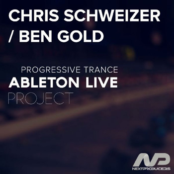 Проект NextProducers Progressive Trance Chris Schweizer/Ben Gold Style Ableton Project