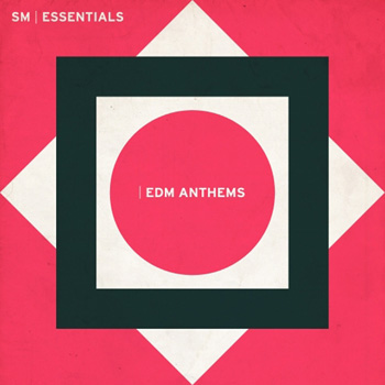 Сэмплы SM Essentials EDM Anthems