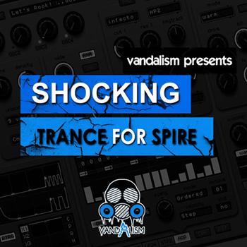 Пресеты Vandalism Sounds Shocking Trance For Spire