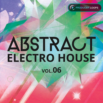 Сэмплы Producer Loops Abstract Electro House Vol.6