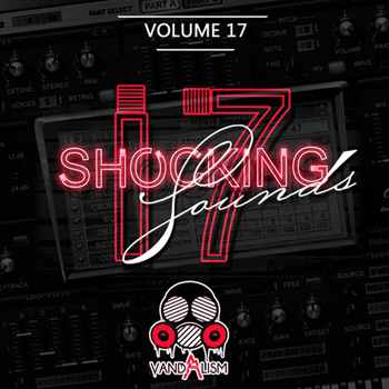 Пресеты Vandalism Shocking Sounds 17 for Sylenth1