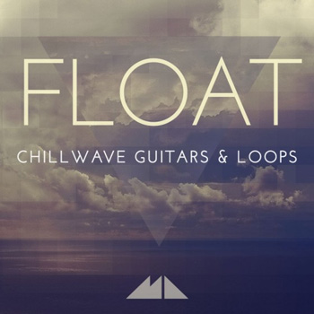 Сэмплы ModeAudio Float Chillwave Guitars and Loops