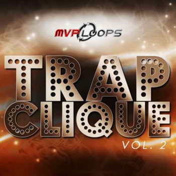 Сэмплы MVP Loops Trap Clique 2